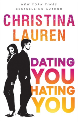 Dating You : Hating You by Christina Lauren