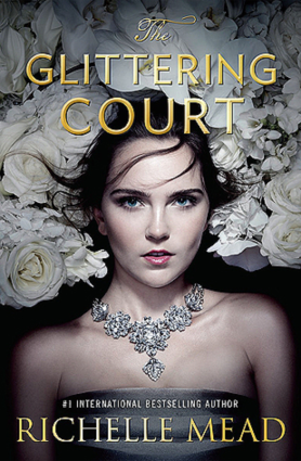 The Glittering Courty by Richelle Mead