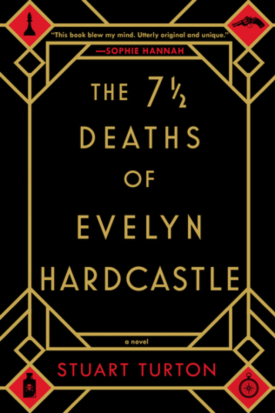The 7 1:2 Deaths of Evelyn Hardcastle by Stuart Turton