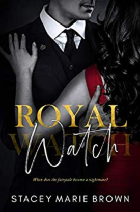 Royal Watch by Stacey Marie Brown
